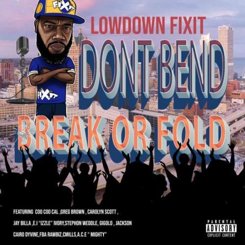 LowDown Fixit — Don't Bend Break Or Fold (2021)