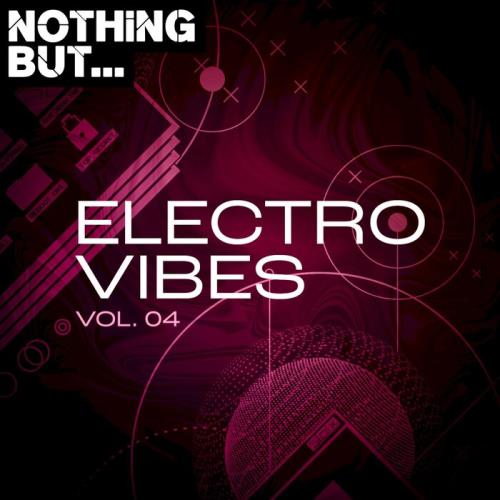Nothing But... Electro Vibes, Vol. 04 (2021)