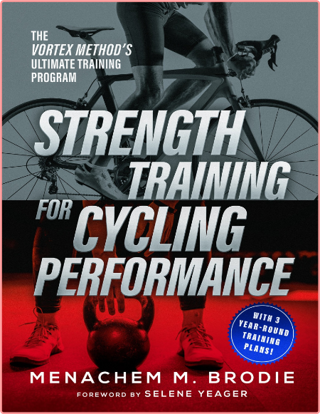 Strength Training for Cycling Performance - The Vortex Method's Ultimate Training Program