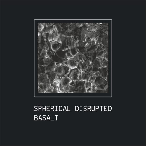 Spherical Disrupted — Basalt (2021)