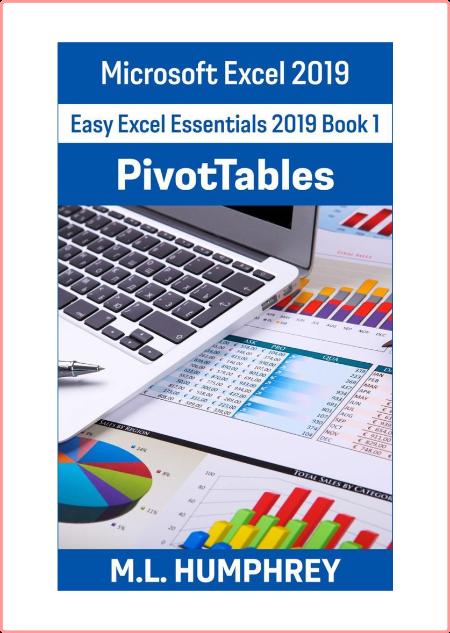 Excel 2019 PivotTables - Easy Excel Essentials 2019