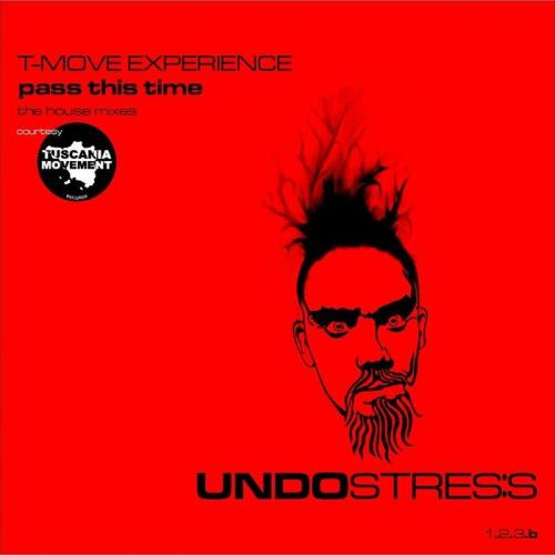 T-Move Experience - Pass This Time (The House Mixes) (2021)