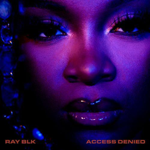 Ray BLK — Access Denied (2021)