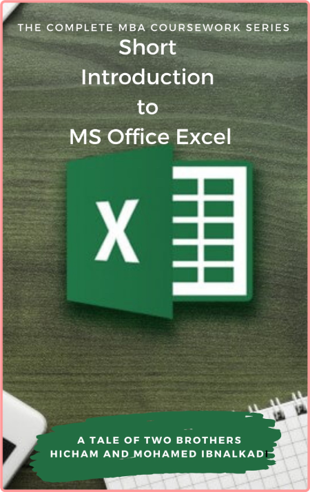 Short Introduction To Ms Office Excel The Complete MBA Coursework Series