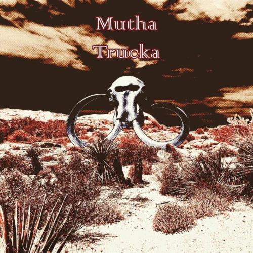 Mutha Trucka — Mutha Trucka (2021)