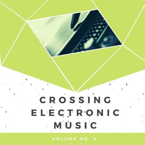 Crossing Electronic Music, Vol. 4 (2021)