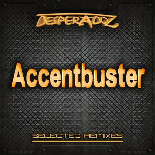 Selected Remixes By Accentbuster (2021)