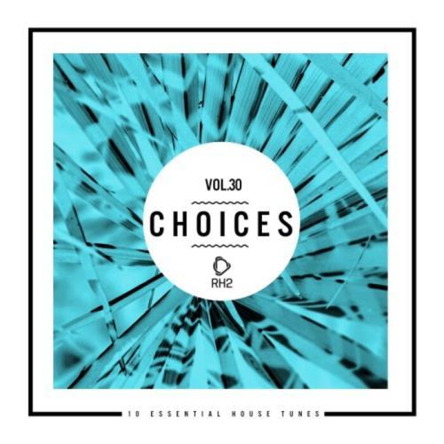 Choices — 10 Essential House Tunes, Vol. 30 (2021)