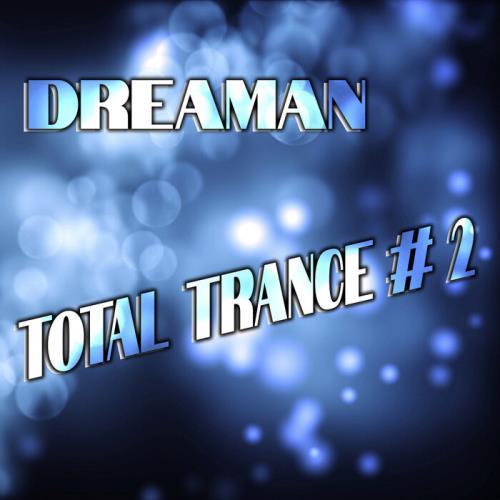Dreaman — Total Trance #2 (2021)