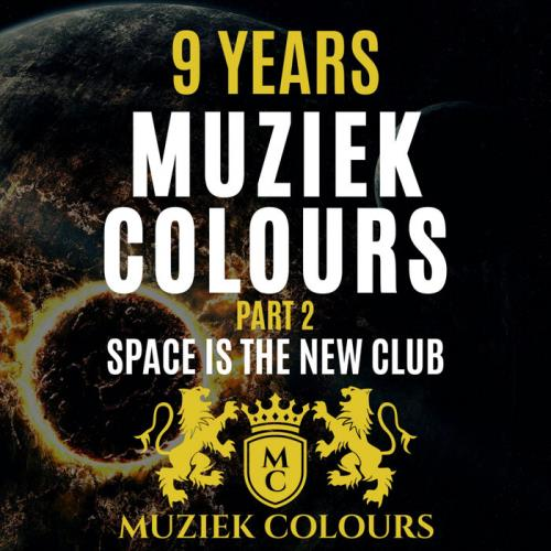 9 Years Muziek Colours (Space Is The New Club), Pt. 2 (2021)