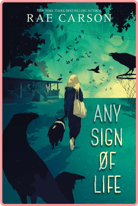 Any Sign of Life by Rae Carson