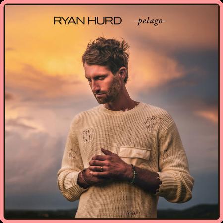 Ryan Hurd - Pelago (2021) [24Bit-48kHz] FLAC