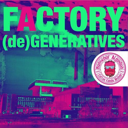 Monsenor Algodon - Factory (De) Generatives (2021)