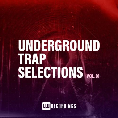 Underground Trap Selections, Vol. 01 (2021)