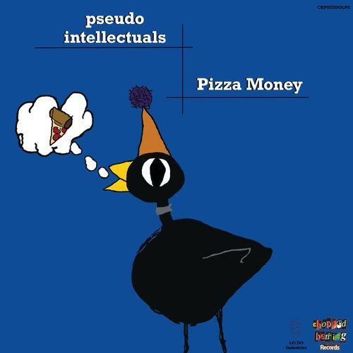 Pseudo Intellectuals - Pizza Money (2021)