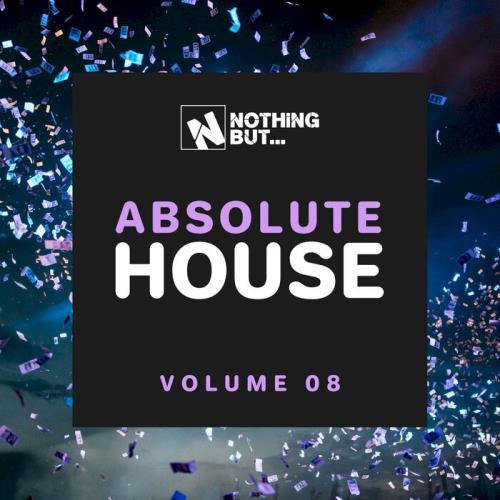Nothing But... Absolute House, Vol. 08 (2021)