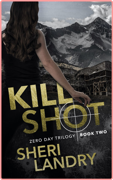 Kill Shot by Sheri Landry