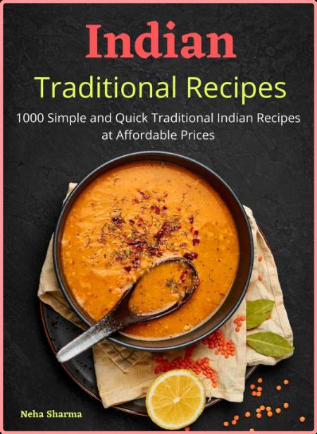 Indian Traditional Recipes by Neha Sharma