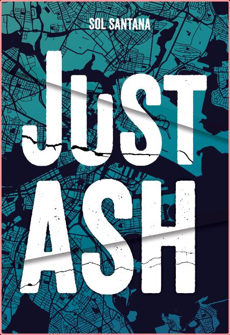 Just Ash by Sol Santana