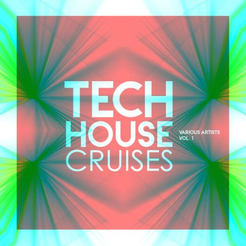 Tech House Cruises, Vol 1 (2021)