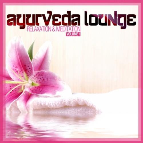 Ayurveda Lounge, Vol. 1 (Relaxation & Meditation) (2021)