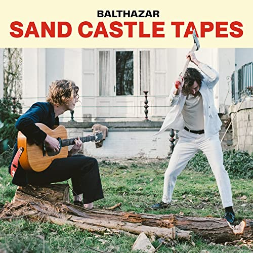 Balthazar — The Sand Castle Tapes (2021)