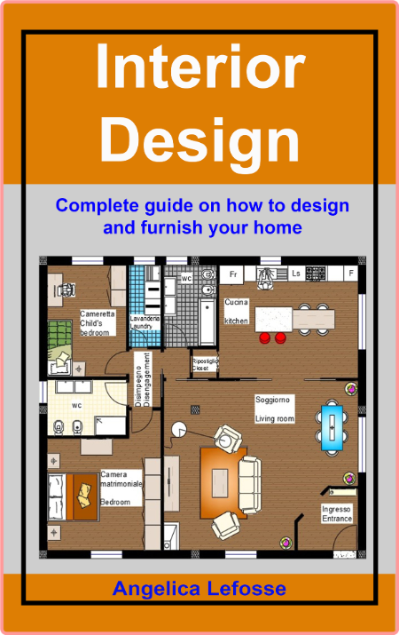 Interior Design - Complete Guide On How To Design And Furnish Your Home
