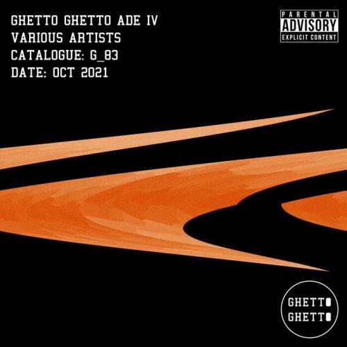 Ghetto Ghetto ADE IV (2021)