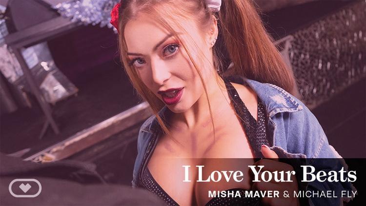 VirtualRealPorn: Misha Maver - I Love Your Beats [UltraHD/4K 2160p] (4.22 GB)