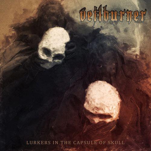Veilburner — Lurkers in the Capsule of Skull (2021)