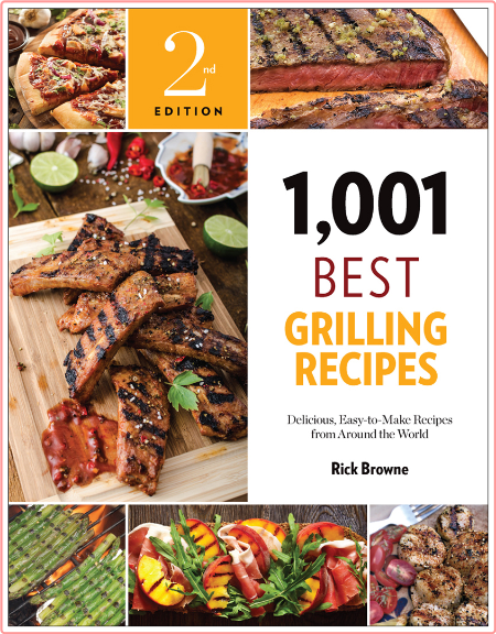 1,001 Best Grilling Recipes, 2nd Edition By Rick Browne
