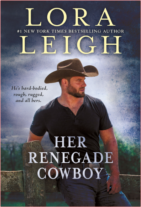 Her Renegade Cowboy by Lora Leigh