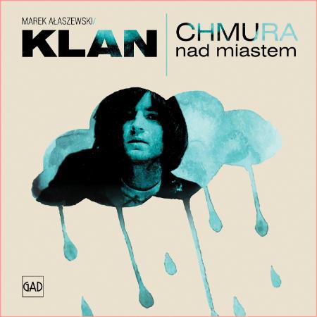 Klan - Chmura Nad Miastem - 2017 (GAD Records) [STREAM FLAC]