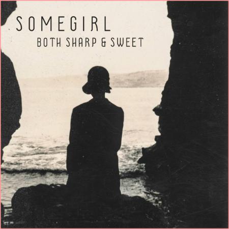 Somegirl - Both Sharp & Sweet (2021)