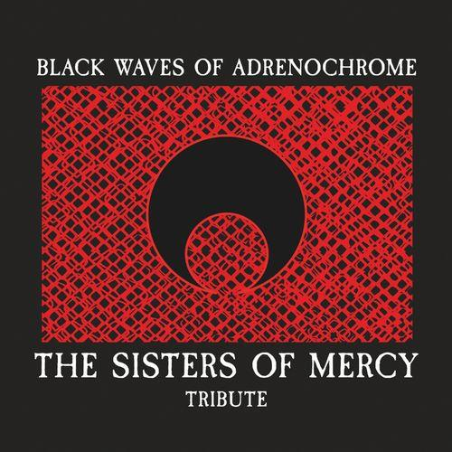 Black Waves of Adrenochrome (The Sisters of Mercy Tribute) (2021)