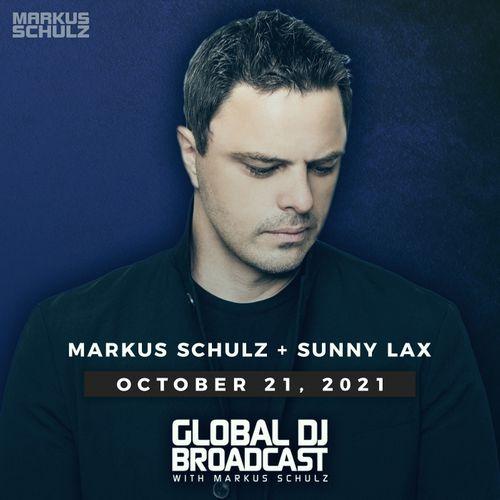 Markus Schulz & Sunny Lax  — Global DJ Broadcast (2021-10-21)