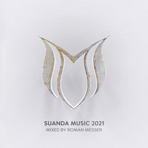 Suanda Music 2021 — Mixed by Roman Messer (2021)