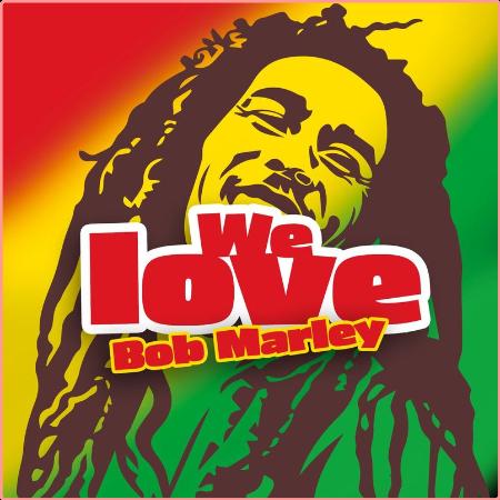 Bob Marley & The Wailers - We Love Bob Marley (2021) Mp3 320kbps