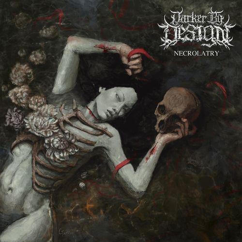 The Darker By Design — Necrolatry (2021)