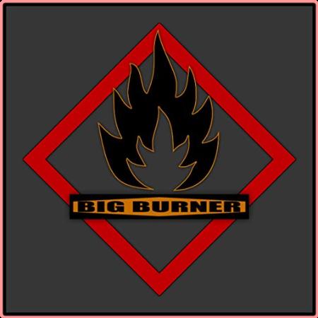 Big Burner - 2021 - Big Burner
