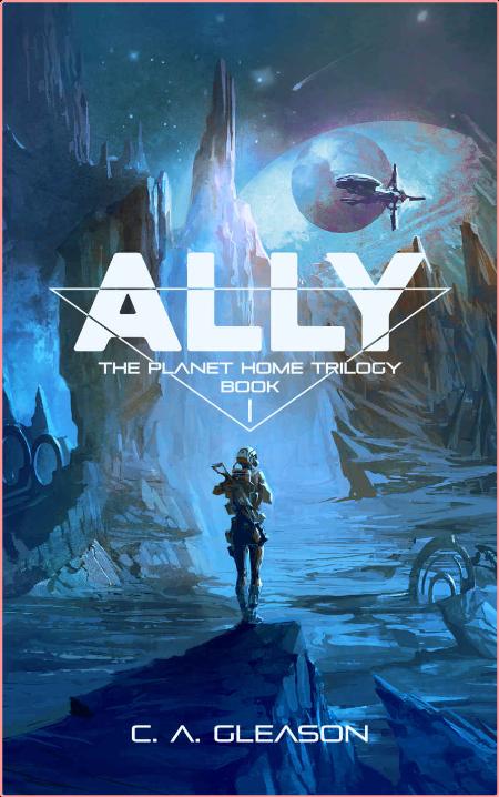 Ally by C  A  Gleason