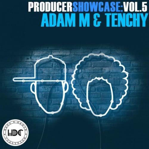 Producer Showcase Vol 5: Adam M & Tenchy (DJ Mix) (2021)