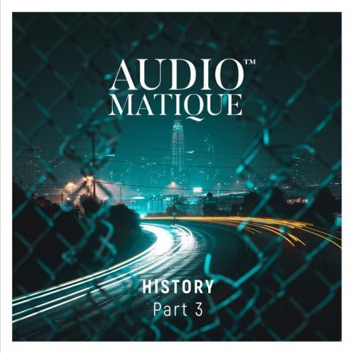 Audiomatique History Part 3 (2021)