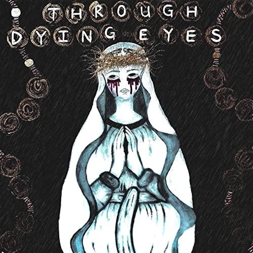 Through Dying Eyes — She Wept... (2021)