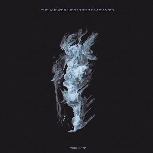 The Answer Lies In The Black Void — Forlorn (2021)