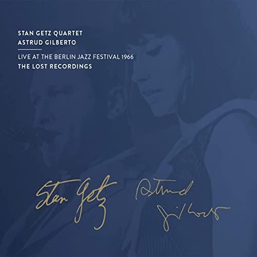 Stan Getz & Astrud Gilberto — Live at the Berlin Jazz Festival (2021)