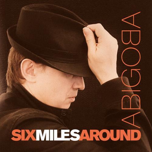 Abigoba — Six Miles Around (2021)
