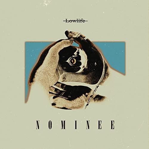 Nominee — Lowlife (2021)