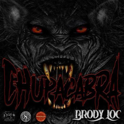 Brody Loc — Chupacabra (2021)