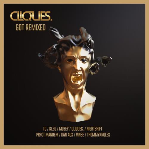 Cliques. — Cliques Got Remixed (2021)